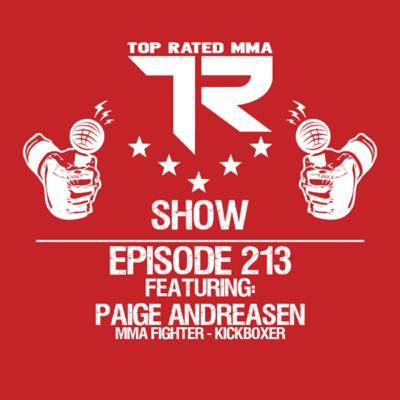 Ep. 213 - Paige Andreasen - MMA Fighter - Kickboxer - Fighting for the title @ WCFL on 2/20/21!