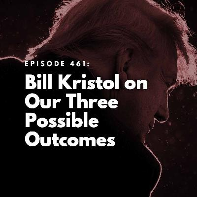 Bill Kristol on Our Three Possible Outcomes