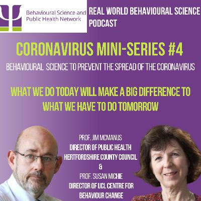 CORONAVIRUS Mini-Series #4 (26th March 20) Staying Healthy on Lock-Down; The Governments response and Coming together - Prof. Susan Michie & Prof. Jim McManus