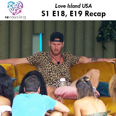 'Love Island' S1 E18 + E19 Recap