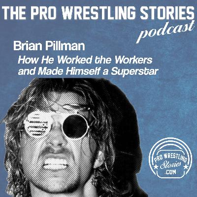 Brian Pillman - How He Worked The Workers and Made Himself a Superstar