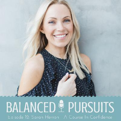 Episode 12: Sarah Herron - A Course in Confidence