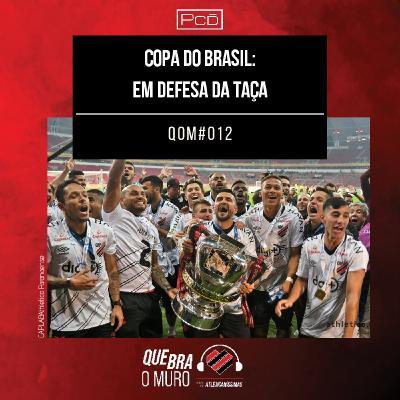 #012 - COPA DO BRASIL: EM DEFESA DA TAÇA