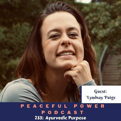 233:  Lyndsay Paige on Ayurvedic Purpose