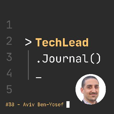 #38 - The Tech Executive Operating System - Aviv Ben-Yosef
