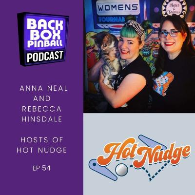 Episode 54: Hot Nudge - Anna Neal & Rebecca Hinsdale