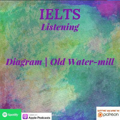 IELTS | Listening | Diagram | IELTS Trainer: Old Water-mill