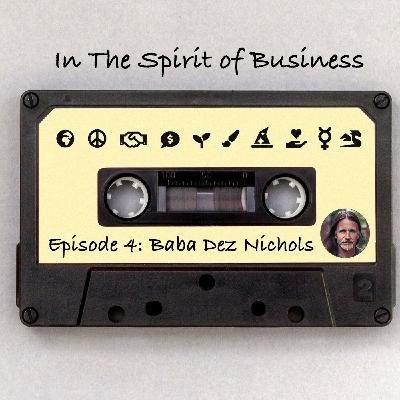 #4 Baba Dez Nichols - Love, Sacred Sexuality, Spirulina