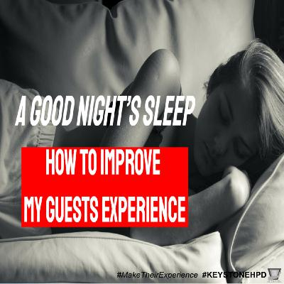 A Good Night's Sleep - How to Improve My Guests Experience | Ep. #225