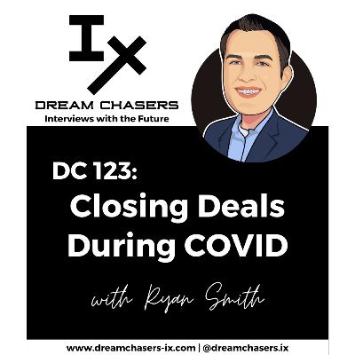 DC123: Ryan Smith - Closing Deals During COVID