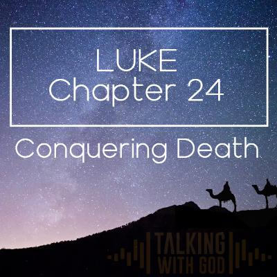 1 Day to Christmas - Luke Chapter 24 - Conquering Death