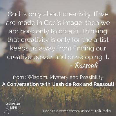 Wisdom, Mystery and Possibility: a conversation with Jesh de Rox and Rassouli