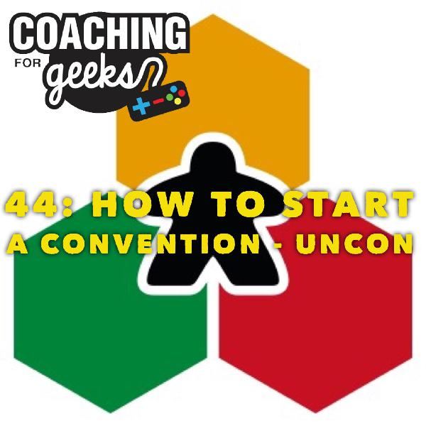 44: Geek/Business - How to Start a Convention - UnCon - Interview with Darius and Jayde