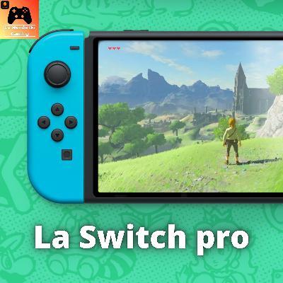 Episode 63 - La Nintendo Switch Pro arrive, Nintendo le 15 Juin à l'E3