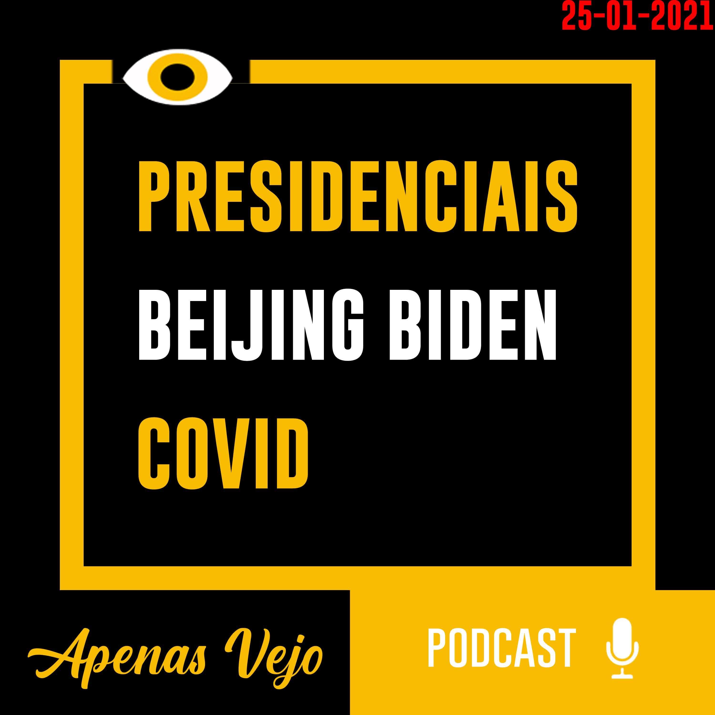 Apenas Vejo-Resultados Presidenciais 2021, Beijing Biden e COVID