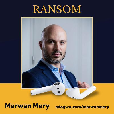 Marwan Mery Teaches Us The Negotiation Secrets Of The World's Leading Kidnap & Ransom Negotiators