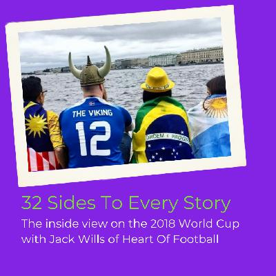 18: 32 sides, 32 stories from the 2018 World Cup in Russia with Jack Wills of Heart Of Football