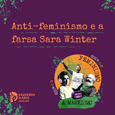 28: Anti-feminismo e a farsa Sara Winter