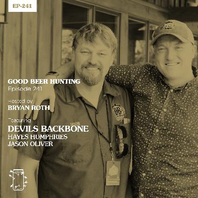EP-241 Hayes Humphreys and Jason Oliver of Devils Backbone