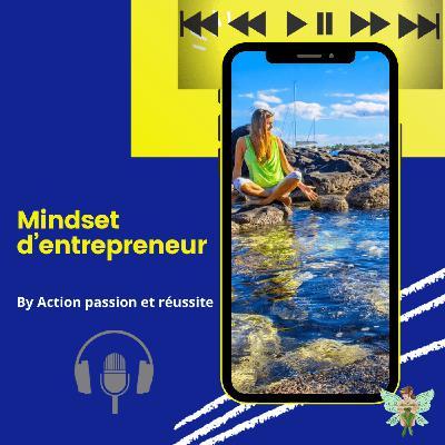 """【PODCAST 0 】Podcast """"Mindset d'entrepreneur"""" mode d'emploi et qui je suis!"""