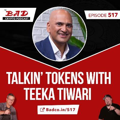 Talkin' Tokens with Teeka Tiwari