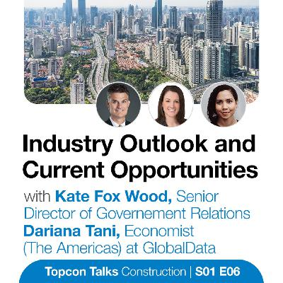 Industry Outlook and Current Opportunities | S01E06