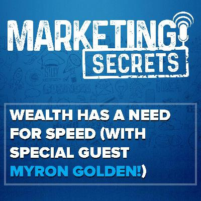 Wealth Has A Need For Speed (With Special Guest Myron Golden!)