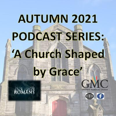 The Reasons for Love, from the Sermon Series 'A Church Shaped By Grace'