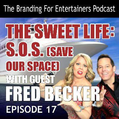 BFE EP17: The Sweet Life: S.O.S. (Save Our Space) guest Fred Becker