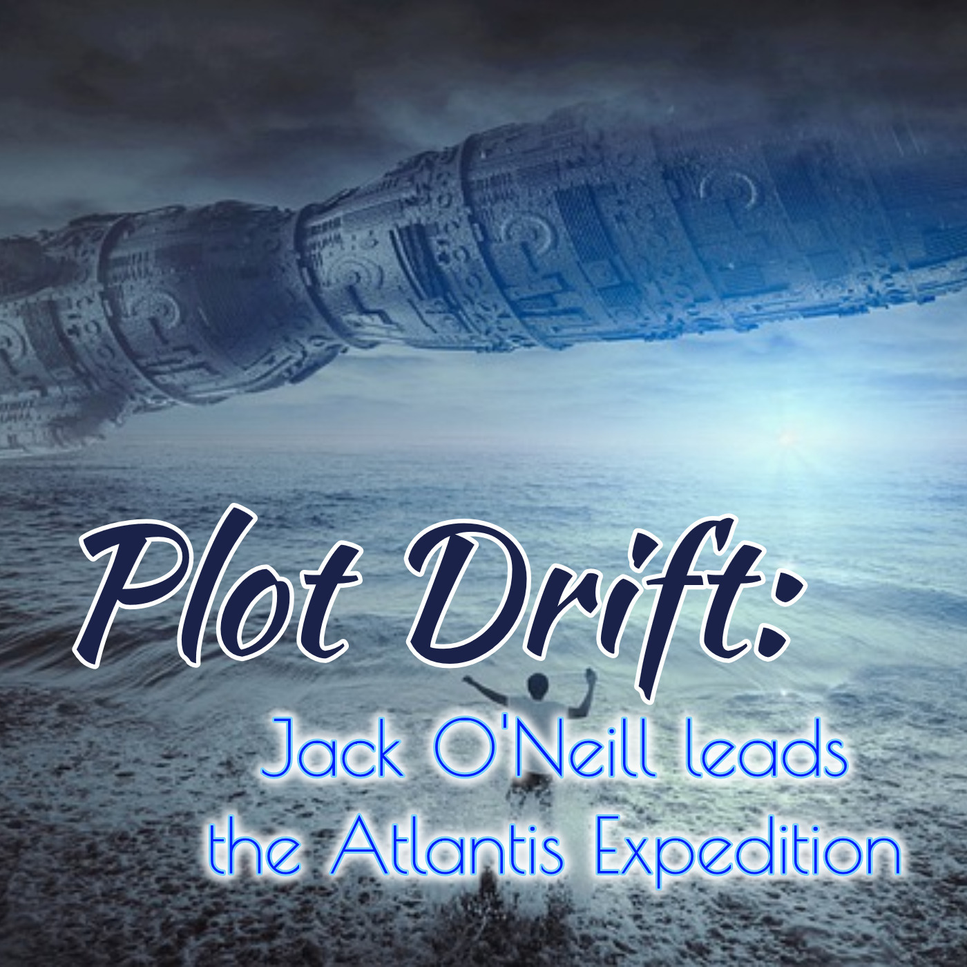 Plot Drift: Jack O'Neill Leads the Atlantis Expedition