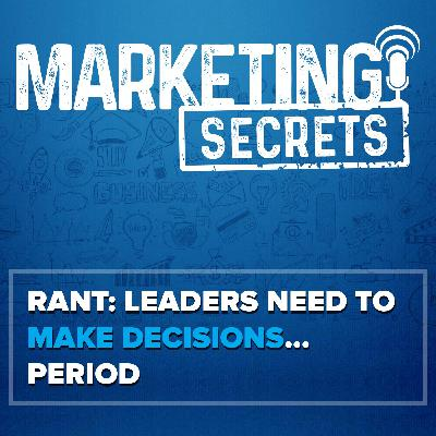 RANT: Leaders Need To Make Decisions... Period