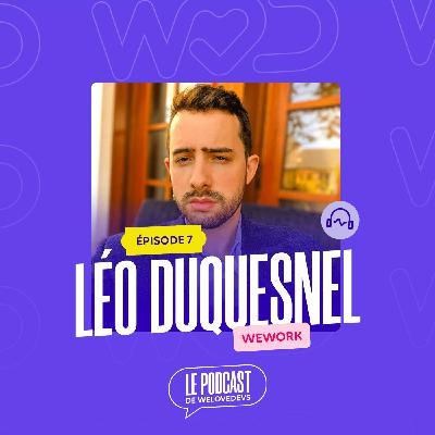 #7 - Léo Duquesnel (Wework) - Trouver un job à San Francisco