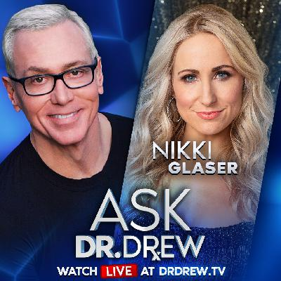 Nikki Glaser: First Kiss Tips, Pandemic Anxiety and More - Ask Dr. Drew - Episode 27