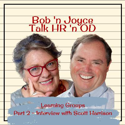 Episode 6: Learning Groups – Part 2 – Interview with Scott Harrison