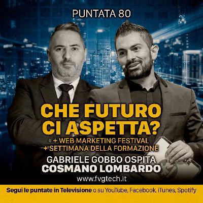 80 - Che futuro ci aspetta + WMF. Cosmano Lombardo e Gabriele Gobbo