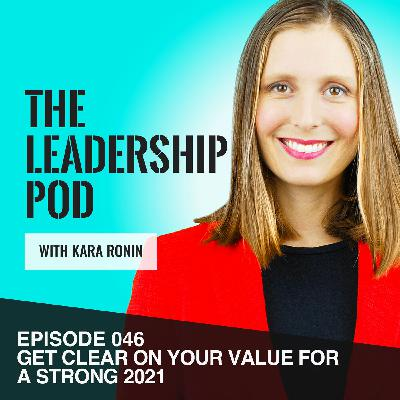 [046] Get Clear on Your Value for a Strong 2021