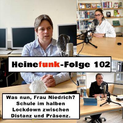 Heinefunk-Folge 102: Was nun, Frau Niedrich? Schule im halben Lockdown zwischen Distanz und Präsenz.