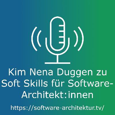 Kim Nena Duggen zu Soft Skills für Software-Architekt:innen