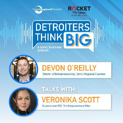Detroiters Think Big: A Small Business Podcast | Veronika Scott, The Empowerment Plan