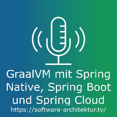 GraalVM mit Spring Native, Spring Boot und Spring Cloud
