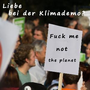 #017 - Liebe bei der Klimademo?