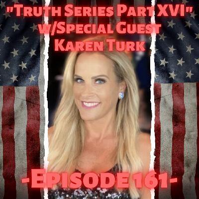 """Truth Series Part XVI"" with Guest Karyn Turk"