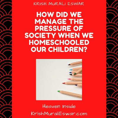 094 How did we Manage the Pressure of Society when We Homeschooled our Children?