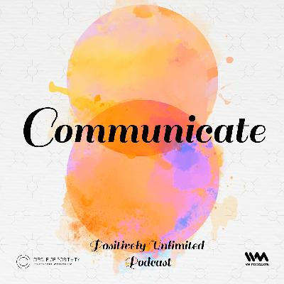 Ep. 101: Communicate
