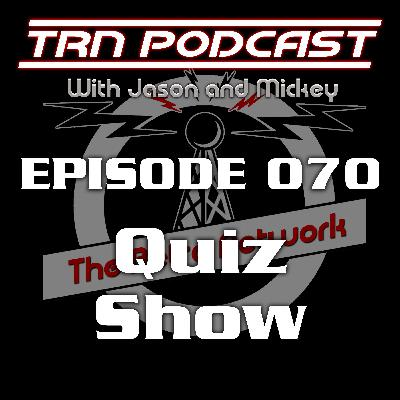 TRN Podcast 070 - Quiz Show