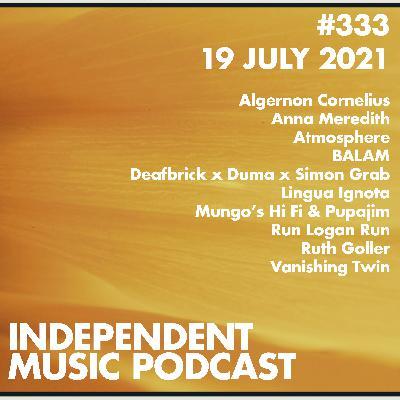 #333 – Anna Meredith, Lingua Ignota, Mungo's Hi Fi, Vanishing Twin, Run Logan Run, Ruth Goller - 19 July 2021