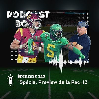 Podcast Bowl – Episode 142 : Spécial Preview de la Pac-12