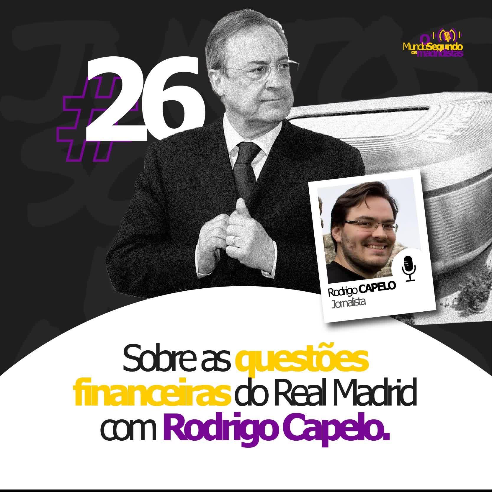 Ep. 26 - Sobre as questões financeiras do Real Madrid com Rodrigo Capelo