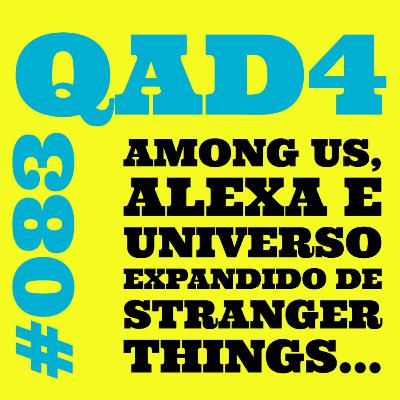#083 - Among Us, Alexa e Universo Expandido de Stranger Things...