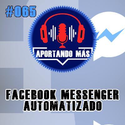 Facebook Messenger Automatizado | #065 - Aportandomas.com